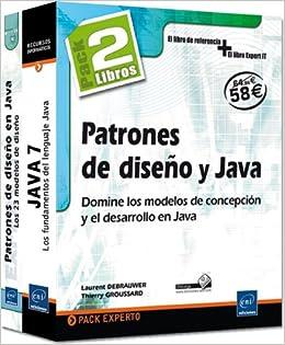 PATRONES DE DISEÑO Y JAVA: PACK DE 2 LIBROS: DOMINE LOS MODELOS DE