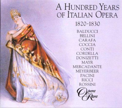 A Hundred Years of Italian Opera, 1820-30