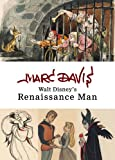 Marc Davis: Walt Disneys Renaissance Man (Disney Editions Deluxe)
