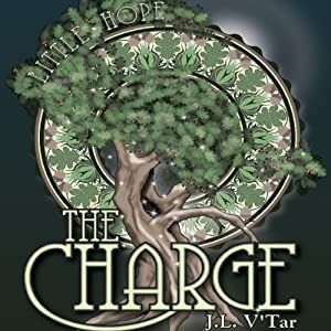 The Charge: Little Hope | [J. L. V'Tar]