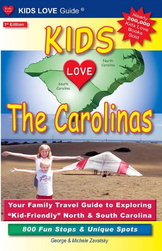 Kids Love The Carolinas: Your Family Travel Guide to Exploring