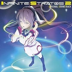 TVアニメ 『IS<インフィニット・ストラトス>2』 オリジナルサウンドトラック