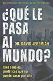 Que Le Pasa al Mundo? = What in the World Is Going On? (Spanish Edition) (0789917238) by Jeremiah, David