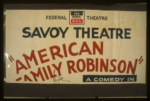 WPA Poster American Family RobinsonA comedy in three acts by George Savage : A sizzling fun-filled comedy of family