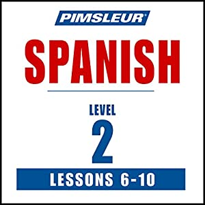 Spanish Level 2 Lessons 6-10 Audiobook