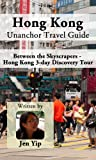 img - for Hong Kong Unanchor Travel Guide - Between the Skyscrapers - Hong Kong 3-day Discovery Tour book / textbook / text book