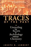 Image of Traces Of The Past: Unraveling The Secrets Of Archaeology Through Chemistry (Contemporary Issues in Museum Cultures)