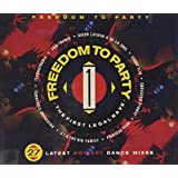 Freedom to Party - The First Legal Rave: 27 Latest Hottest Dance Mixes (1990)