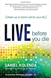 Live Before You Die: Wake up to God's Will for Your Life
