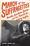 img - for March of the Suffragettes: Rosalie Gardiner Jones and the March for Voting Rights book / textbook / text book