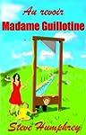 Au revoir Madame Guillotine (English...