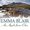 An Apple from Eden Audiobook by Emma Blair Narrated by Eve Karpt