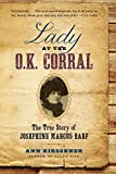 img - for Lady at the O.K. Corral: The True Story of Josephine Marcus Earp book / textbook / text book