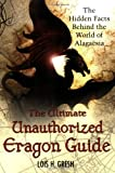 The Ultimate Unauthorized Eragon Guide: The Hidden Facts Behind the World of Alagaesia (0312357923) by Gresh, Lois H.