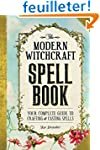 The Modern Witchcraft Spell Book: You...