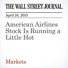 American Airlines Stock Is Running a Little Hot (       UNABRIDGED) by Spencer Jakab Narrated by Ken Borgers