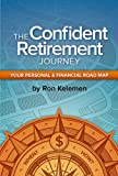 The Confident Retirement Journey--Your Personal & Financial Road Map