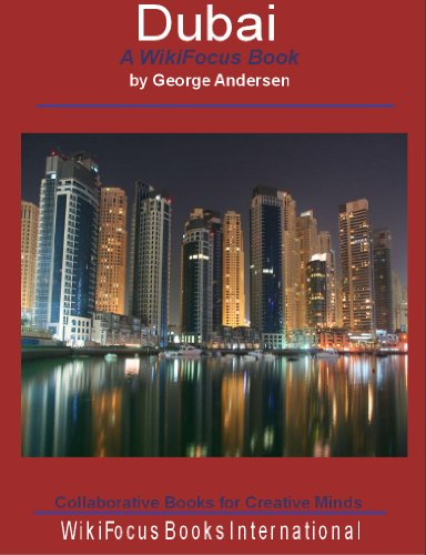 Dubai: A WikiFocus Book (WikiFocus Book Series)