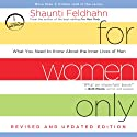 For Women Only, Revised and Updated Edition: What You Need to Know About the Inner Lives of Men (       UNABRIDGED) by Shaunti Feldhahn Narrated by Shaunti Feldhahn