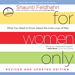 For Women Only, Revised and Updated Edition: What You Need to Know About the Inner Lives of Men | [Shaunti Feldhahn]