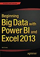 Beginning Big Data with Power BI and Excel 2013 Front Cover
