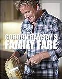 Gordon Ramsay's Family Fare (1554702224) by Ramsay, Gordon
