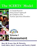 img - for The Scerts Model Assessment: A Comprehensive Educational Approach for Young Children With Autism Spectrum Disorders, Vol. 1 book / textbook / text book