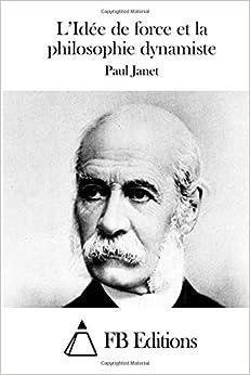 Idée de force et la philosophie dynamiste (French Edition) (French