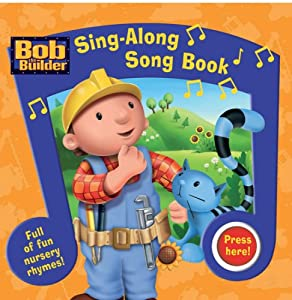 Sing - Along Song Book (Bob the Builder Project: Build It) (Feb 4, 2008)