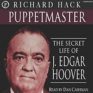 Puppetmaster: The Secret Life of J. Edgar Hoover | [Richard Hack]