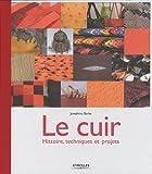 echange, troc Joséphine Barbe - Le cuir : Histoire, techniques et projets