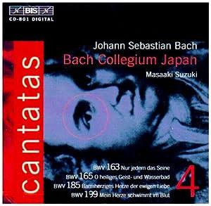 Bach : Cantates sacrées Vol. 4 BWV 199, 165, 185, 163
