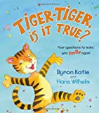 Tiger-Tiger, Is It True?: Four Questions to Make You Smile Again (140192560X) by Katie, Byron