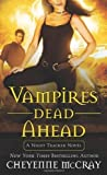 img - for Vampires Dead Ahead: A Night Tracker Novel by McCray, Cheyenne 1st (first) Edition [MassMarket(2011/11/29)] book / textbook / text book