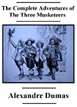 The Complete Adventures of The Three Musketeers