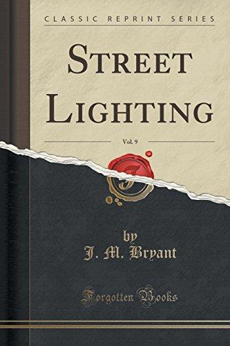 Street Lighting, Vol. 9 (Classic Reprint)