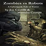 Zombies vs Robots | Joe Cautilli,Marisha Cautilli