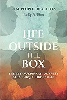 Life Outside The Box: The Extraordinary Journeys Of 10 Unique Individuals