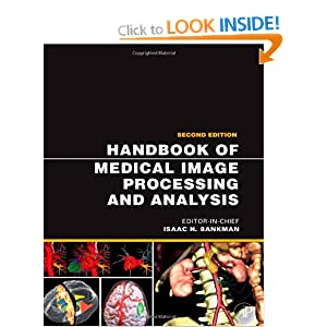 Handbook of Medical Image Processing and Analysis (Academic Press Series in Biomedical Engineering)