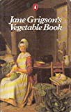 Jane Grigsons Vegetable Book (Penguin Cookery Library)