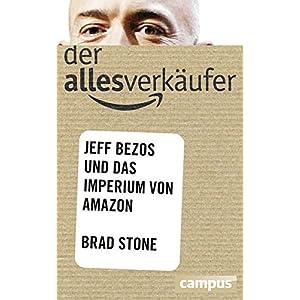 Der Allesverkäufer: Jeff Bezos und das Imperium von Amazon, plus E-Book inside (ePub, mob