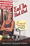 Eat In Not Out: The Learn-How-to-Cook Book, Without the Recipes