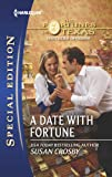 img - for A Date with Fortune (The Fortunes of Texas: Southern Invasion) book / textbook / text book
