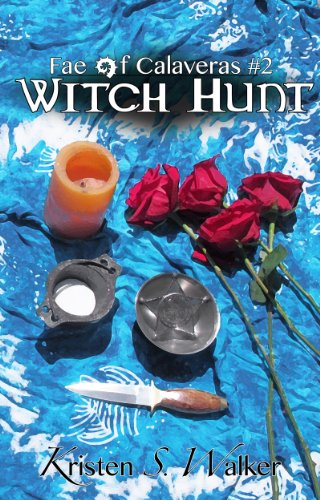 Witch Hunt (Fae of Calaveras Book 2) | freekindlefinds.blogspot.com
