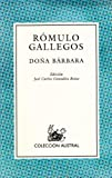 Doña Bárbara (Spanish Edition) by Rómulo Gallegos