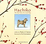 Hachiko: The True Story Of A Loyal Dog (0618140948) by Turner, Pamela S.