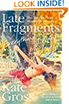 Late Fragments: Everything I Want to...