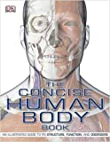 The Concise Human Body Book: An Illustrated Guide to Its Structure. Function and Disorders by Dorling Kindersley ( 2009 ) Paperback Dorling Kindersley