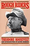 The Rough Riders (Da Capo Paperback) (0306804050) by Theodore Roosevelt