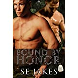 Bound by Honor (Men of Honor) ~ SE Jakes
